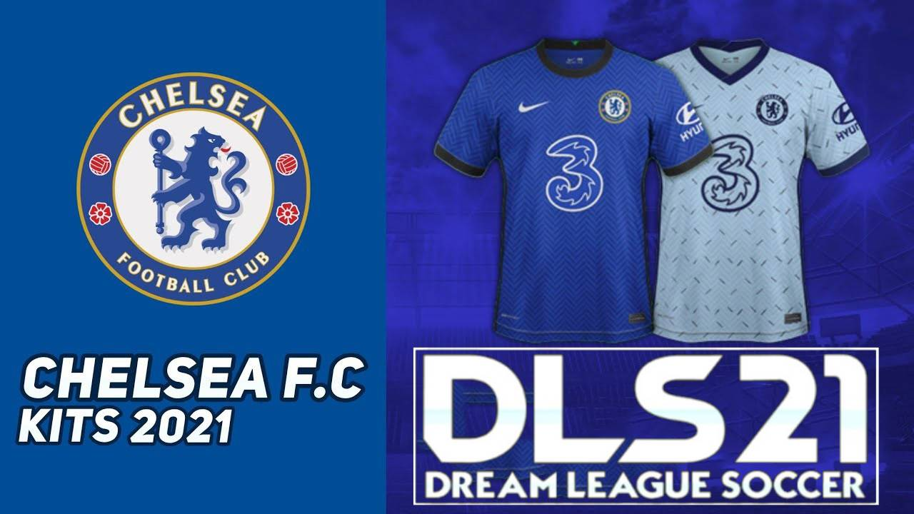 Chelsea Kits 2021 DLS 21 FTS 15 Touch Soccer