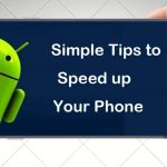 Tips to Speed Up Your Smartphone 2021